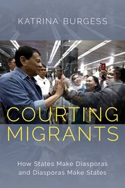Courting Migrants: How States Make Diasporas and Diasporas Make States
