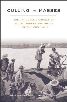 Culling the Masses: The Democratic Origins of Racist Immigration Policy in the Americas