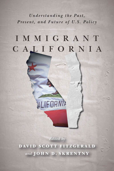 Immigrant California: Understanding the Past, Present, and Future of U.S. Policy